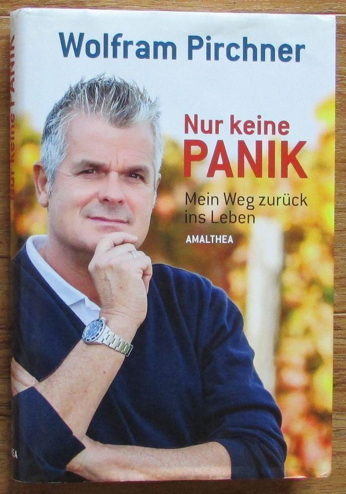 Nur keine Panik * Mein Weg zurück ins Leben * Wolfram Pirchner Amalthea 2014
