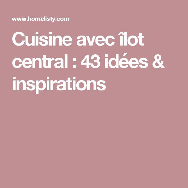 Cuisine avec îlot central : 43 idées & inspirations