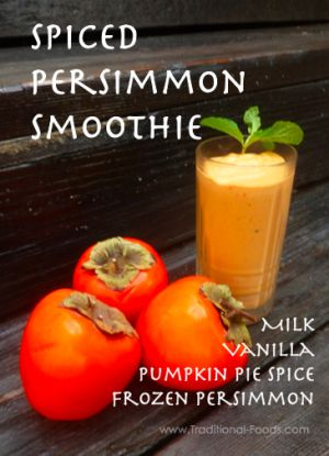 Spiced Persimmon Smoothie @Traditional-Foods.com (It tastes more like ice cream...)