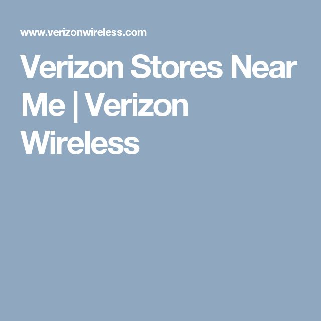 Find Locate Verizon Stores In Your Area Verizon Verizon Wireless Wireless Cell Phone Deals
