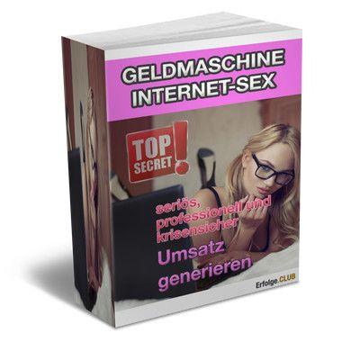 Geldratgeber-Geldmaschine-Internet-Sex-serioes-professionell-und-krisensicher-Umsatz-generieren