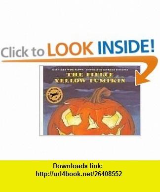 The Fierce Yellow Pumpkin (9780064435345) Margaret Wise Brown, Richard Egielski , ISBN-10: 0064435342  , ISBN-13: 978-0064435345 ,  , tutorials , pdf , ebook , torrent , downloads , rapidshare , filesonic , hotfile , megaupload , fileserve