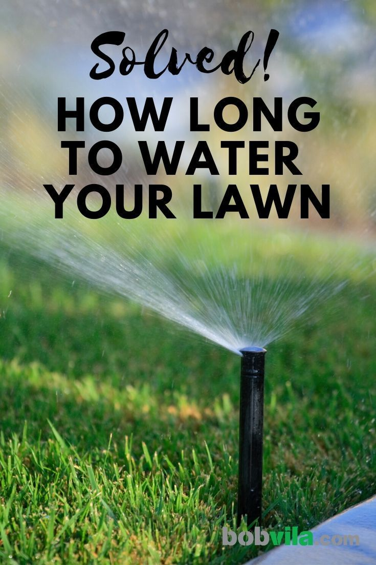 Solved How Long To Water Your Lawn Watering Grass Water Grass Lawn