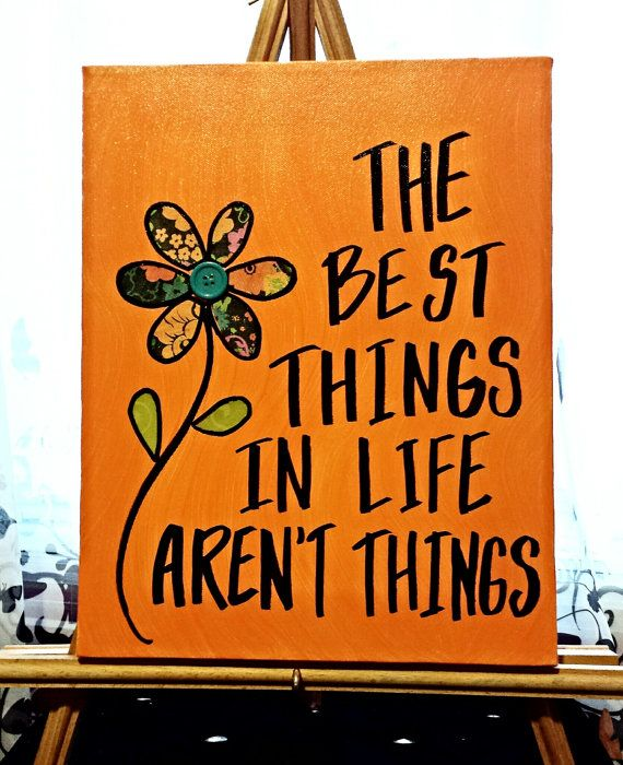 The best things in life aren't things Custom canvas art - The best things in life aren't things. Flower, orange, quotes - by ShellysAcrylics on Etsy