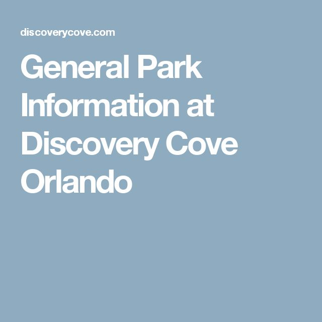 General Park Information at Discovery Cove Orlando