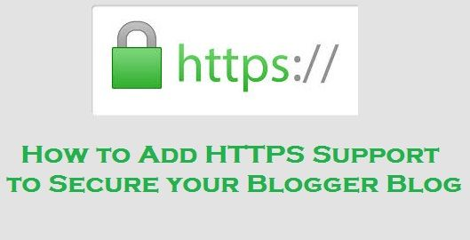 How to Add HTTPS Support to Secure your Blogger Blog