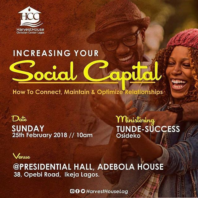 Regrann from @harvesthouselag -  Connect with us this Sunday and learn how to Increase your Social Capital. Ours is a community of Great People. It promises to be value for your time don't miss it  #SocialCapital #Relationships #HarvestHouseLag - #regrann