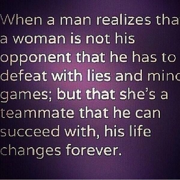 Quotes When A Man Loves A Woman: When A Man Realizes That A Woman Is Not His Opponent That