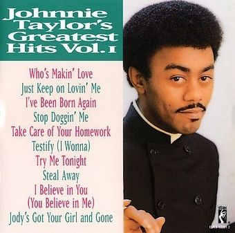 Johnnie Taylor : Greatest Hits CD (1998) - Rsp $6.28 on OLDIES.com