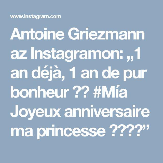 """Antoine Griezmann az Instagramon: """"1 an déjà, 1 an de pur bonheur ❤️ #Mía Joyeux anniversaire ma princesse 👶🏼👶🏼"""""""