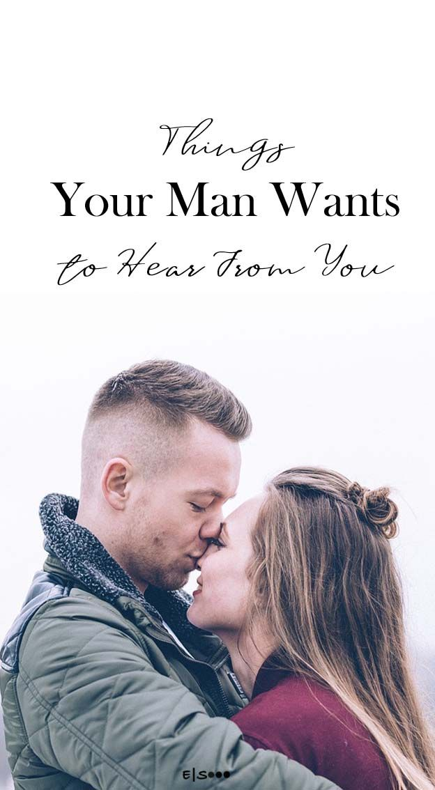 Things Your #man Wants to Hear From You