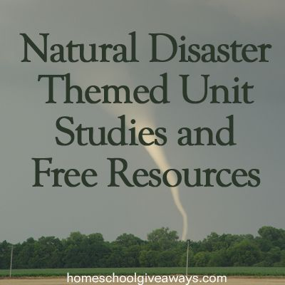 Natural Disaster Themed Unit Studies and Free Resources