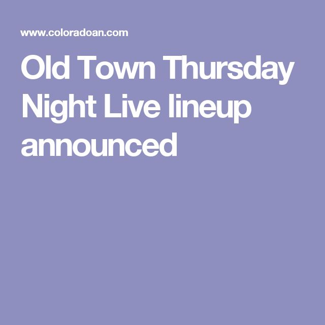 Old Town Thursday Night Live lineup announced