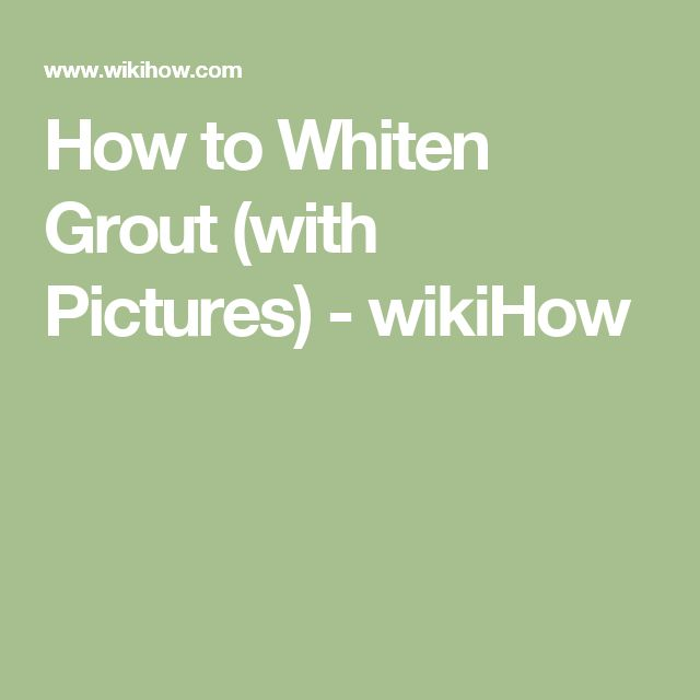 How to Whiten Grout (with Pictures) - wikiHow