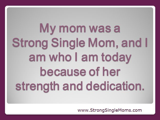Single Moms Strong Single Moms Adult Child Will Say Strong