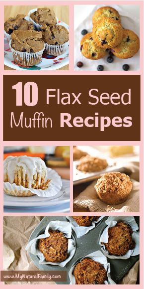 10 Healthy Flax Seed Muffins Recipes - MyNaturalFamily.com #flax #recipe
