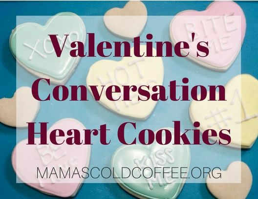 Valentine's Conversation Heart Cookies •mamascoldcoffee.org