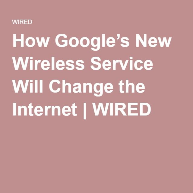 How Google's New Wireless Service Will Change the Internet | WIRED