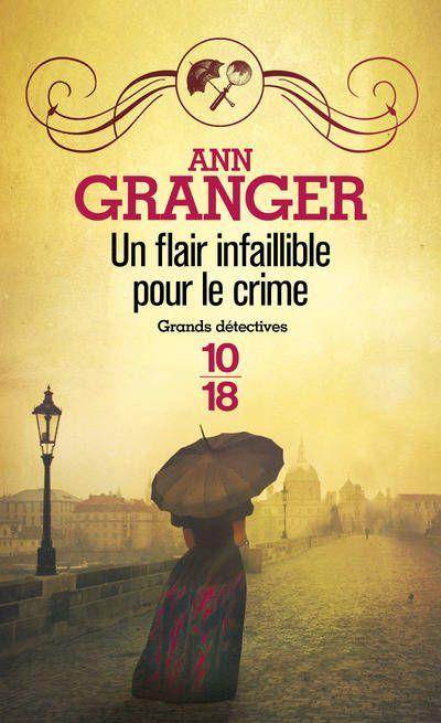 Lecture du roman policier Un flair infaillible pour le crime écrit par Ann Granger aux éditions 10/18 le 05 novembre 2015. http://place-to-be.net/index.php/litterature/policiers/3761-un-flair-infaillible-pour-le-crime-ecrit-par-ann-granger