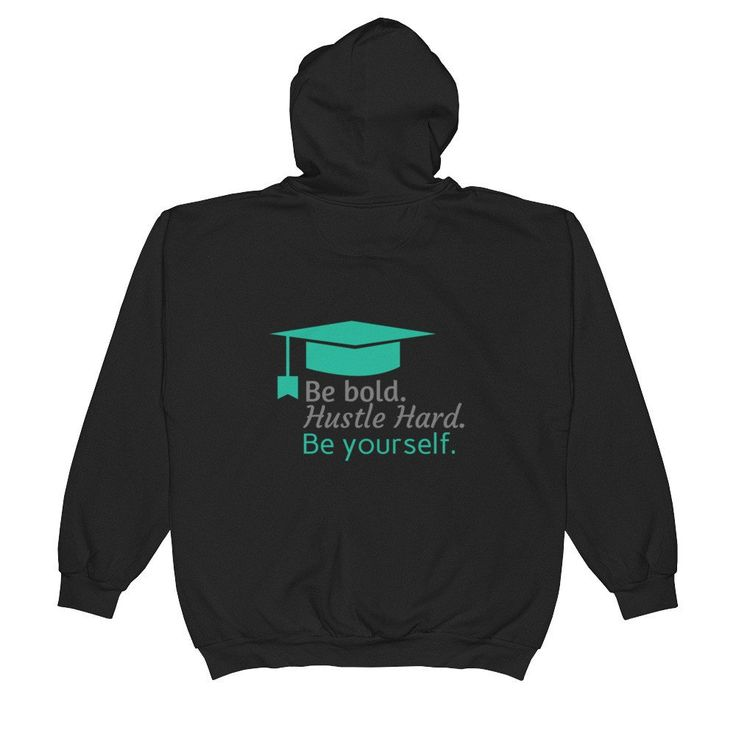 """Be bold, hustle hard, be yourself"" Unisex Zip Hoodie. Stay comfy and share your life advice with others :)"