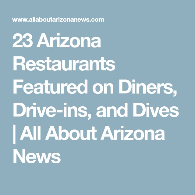23 Arizona Restaurants Featured on Diners, Drive-ins, and Dives | All About Arizona News