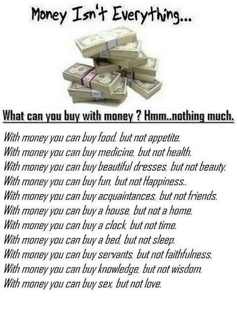 best money isn t everything ideas true money  money isn t everything