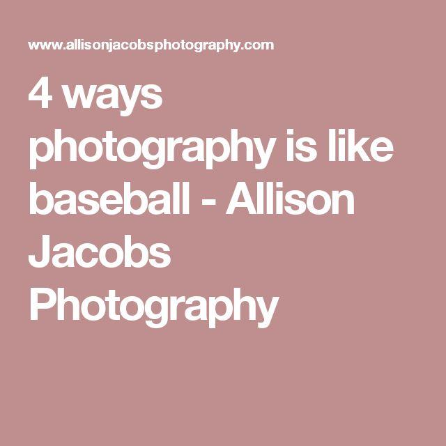 4 ways photography is like baseball - Allison Jacobs Photography