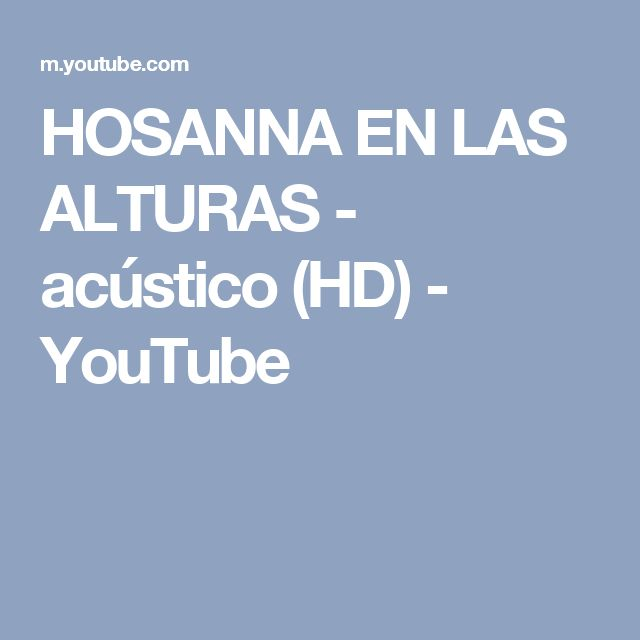 HOSANNA EN LAS ALTURAS - acústico (HD) - YouTube
