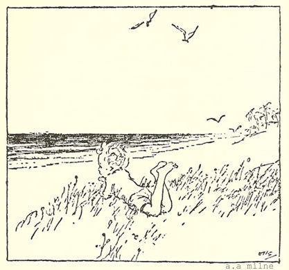 """""""There would I rest and lie my chin in my hands where the sea goes up to the sky."""" A.A Milne"""
