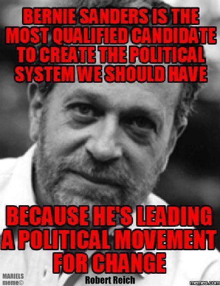 Robert Reich believes Bernie Sanders is the most qualified candidate for President.  #RobertReich #BernieSanders