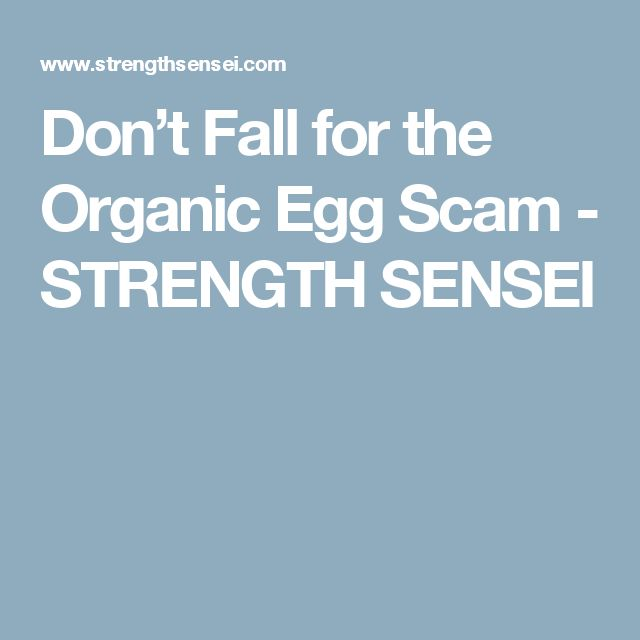 Don't Fall for the Organic Egg Scam - STRENGTH SENSEI