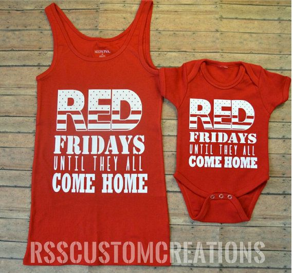 RED Fridays until they all come home!  Hey, I found this really awesome Etsy listing at https://www.etsy.com/listing/274022590/mommy-and-me-outfit-red-friday-shirt