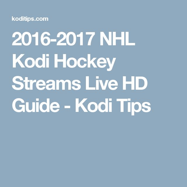 2016-2017 NHL Kodi Hockey Streams Live HD Guide - Kodi Tips