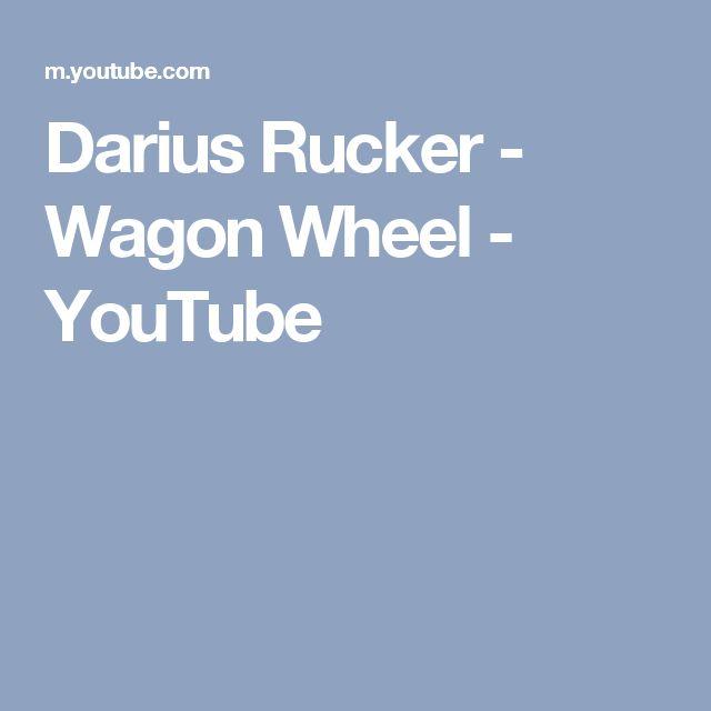 Darius Rucker - Wagon Wheel - YouTube