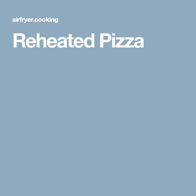 Reheated Pizza