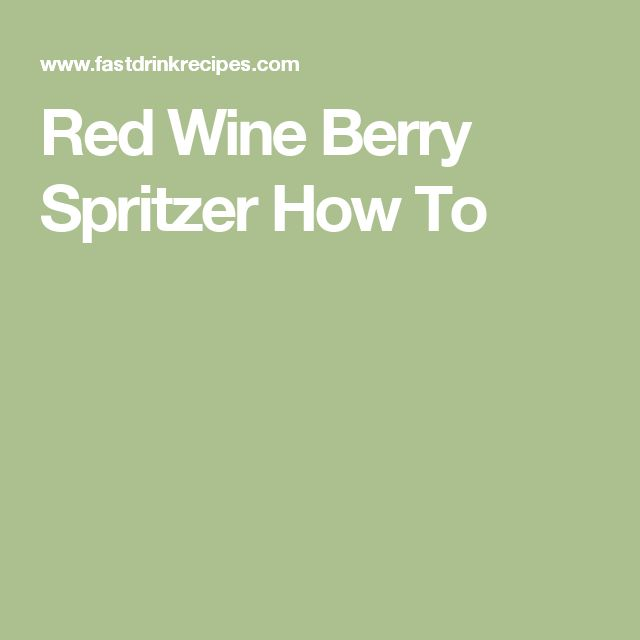 Red Wine Berry Spritzer How To