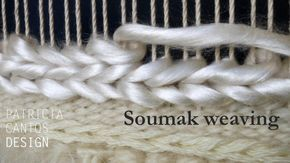 A video by designer and artist Patricia Cantos showing the soumak weaving technique. Part of a series of weaving lessons for beginners. I also have knitting ...