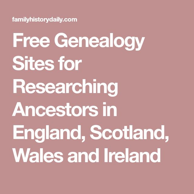 Free Genealogy Sites for Researching Ancestors in England, Scotland, Wales and Ireland