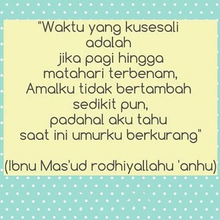 http://nasihatsahabat.com #nasihatsahabat mutiarasunnah #motivasiIslami #petuahulama #hadist #hadis #nasihatulama #fatwaulama #akhlak #akhlaq #sunnah  #aqidah #akidah #salafiyah #Muslimah #DakwahSalaf # #ManhajSalaf #Alhaq #Kajiansalaf   #Islam #ahlussunnah  #dakwahsunnah #kajiansalaf  #sunnah #tauhid #dakwahtauhid #alquran # #keutamaan #fadhilah #fadilah  #tafsir #Shahih #Shahih  #akusesali #daripagihinggasore #Amalkutidakbertambah #umurkuberkurang #waktuyangkusesali #pagi #sore