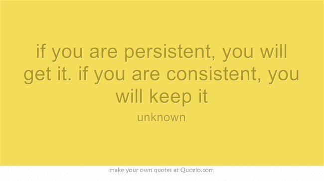 persistent & consistent
