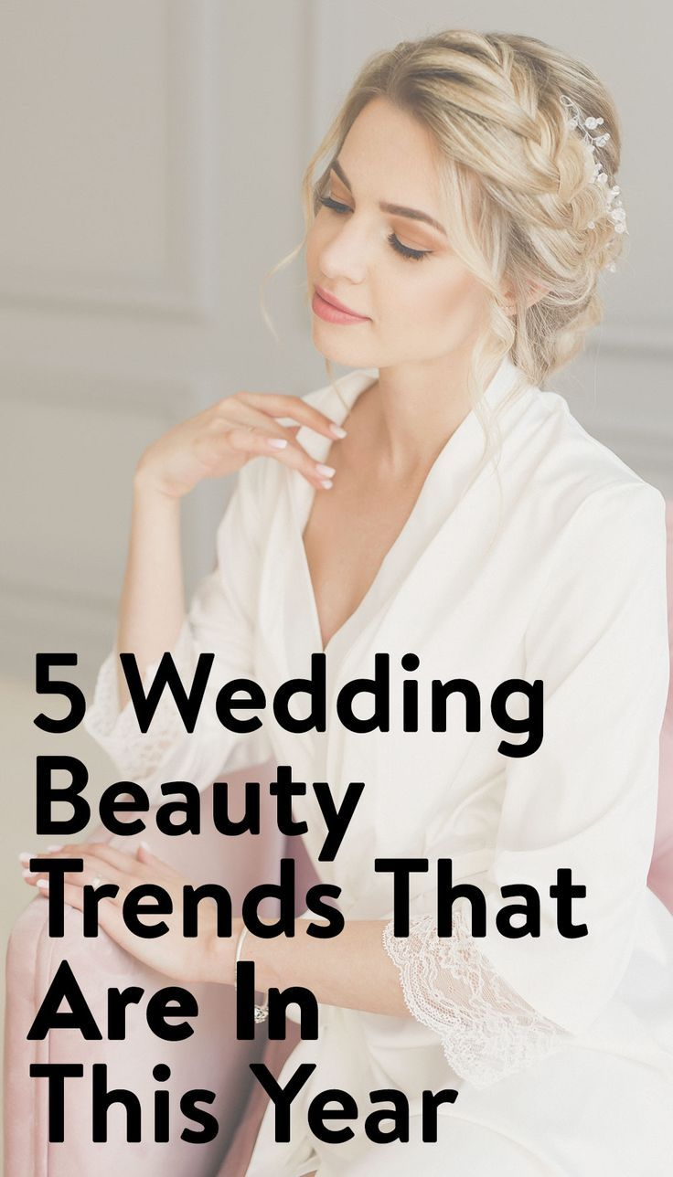 11 Wedding Beauty Trends That Are IN For 2019   Favorites