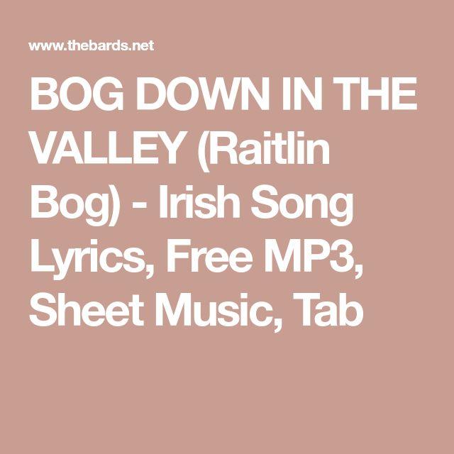 BOG DOWN IN THE VALLEY (Raitlin Bog) - Irish Song Lyrics, Free MP3, Sheet Music, Tab