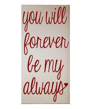 Another great find on #zulily! Cream & Red 'Forever Be My Always' Wall Sign by Vinyl Crafts #zulilyfinds