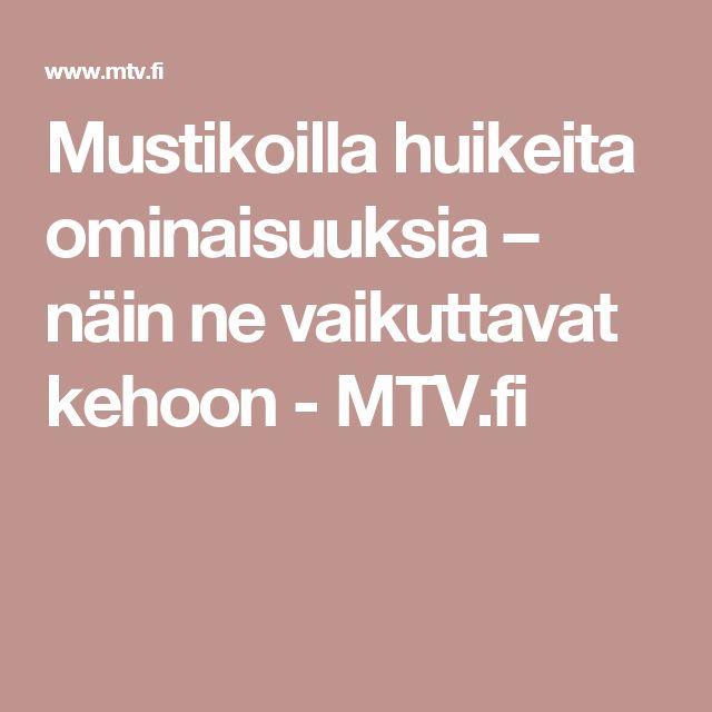 Mustikoilla huikeita ominaisuuksia – näin ne vaikuttavat kehoon - MTV.fi