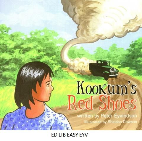 Kookum's Red Shoes - by Peter Eyvindson, illustrated by Sheldon Dawson. Kookum remembers the experiences in her youth that changed her life forever, and we see what was lost in her life, and how goodness persisted.