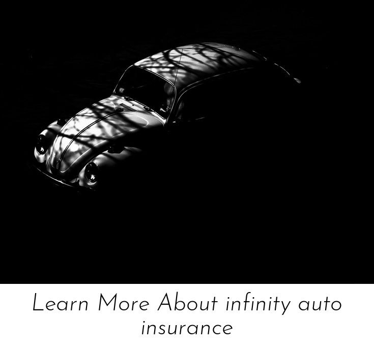 Find More Information On Learn More About Infinity Auto Insurance