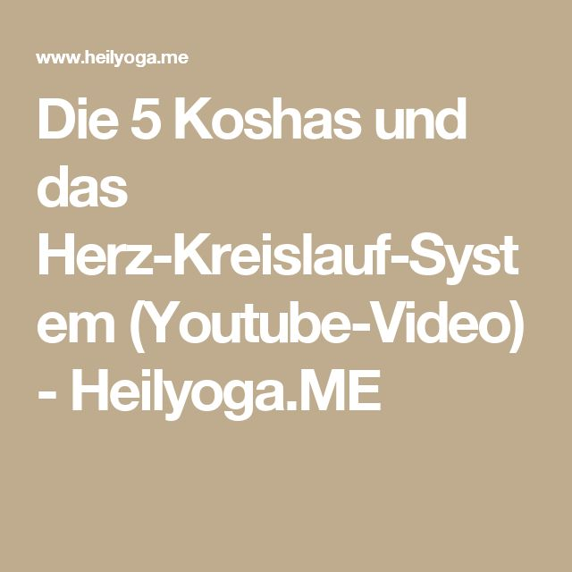 Die 5 Koshas und das Herz-Kreislauf-System (Youtube-Video) - Heilyoga.ME