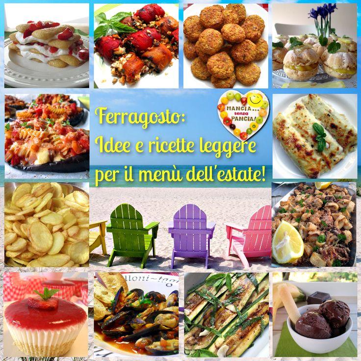 Il menu light Ferragosto di Mangia senza Pancia: tante idee e ricette per tutti i gusti. E anche qualche consiglio di sopravvivenza per chi è a dieta!