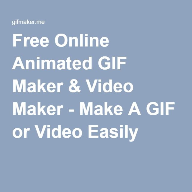 Free online animated gif maker video maker make a gif or video free online animated gif maker video maker make a gif or video easily art tools pinterest video maker and animated gif negle Gallery