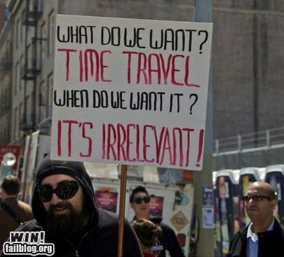 Humble Request WIN: Laughing, Time Travel, Giggl, Timetravel, Irrelev, Funny Stuff, Humor, Smile, Protest Signs